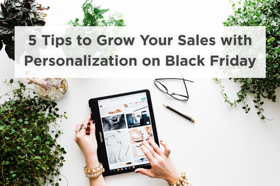 5 Tips to Grow Your Sales with Personalization on Black Friday