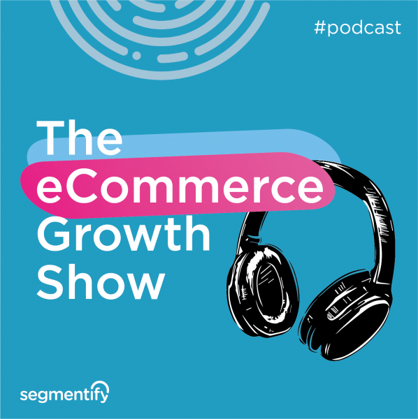 5 Reasons You Won't Want to Miss The eCommerce Growth Show