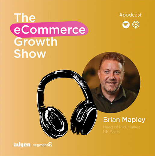 Your Payments Strategy is Essential for Mobile and International Success with Adyen's Brian Mapley