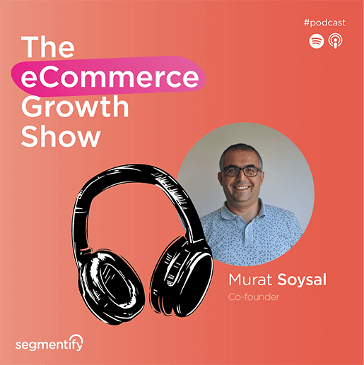 Find Out the Game Changing Ways You Can Use Onsite Personalisation with Segmentify's Murat Soysal