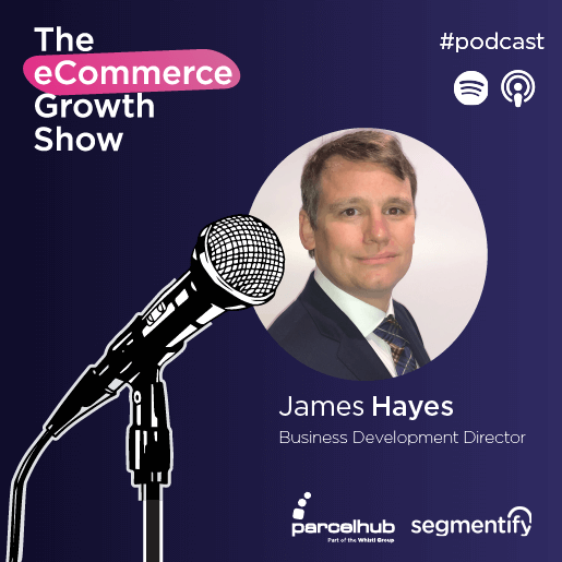 James Hayes of Parcelhub gives us his experience of how COVID has affected eCommerce!