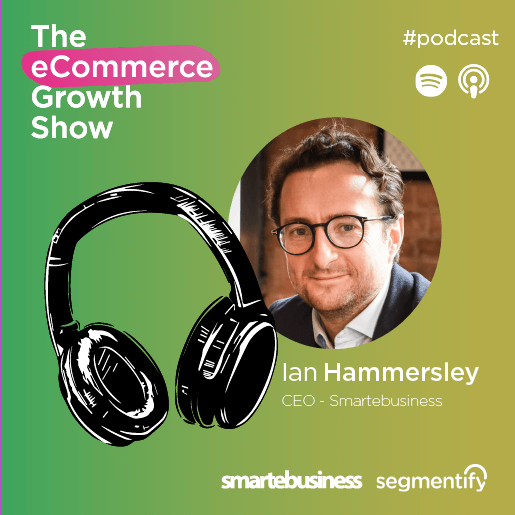 Ian Hammersley, CEO of Smartebusiness reveals the key to scaling an eCommerce business!