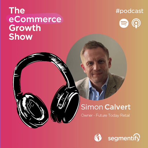 Join Simon Calvert talks about working with Philip Green! And, how enterprise omni-channel brands can maximise profitability!