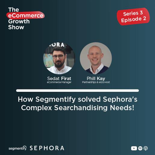 How Segmentify solved Sephora's Complex Searchandising Needs!