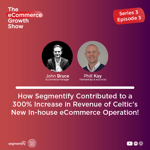 How Segmentify Contributed to a 300% Increase in Revenue of Celtic's new In-house eCommerce Operation!