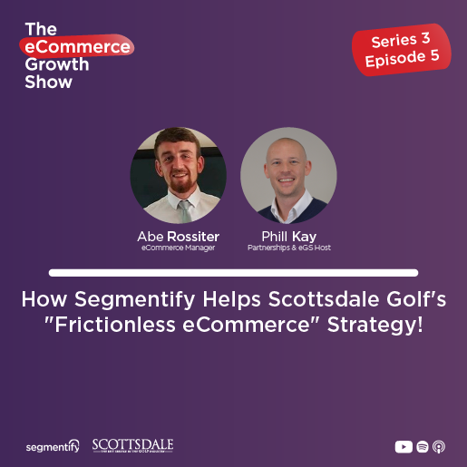 "How Segmentify Helps Scottsdale Golf's ""Frictionless eCommerce"" Strategy!"