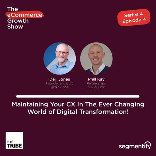 Maintaining Your CX In The Ever Changing World of Digital Transformation! – Deri Jones