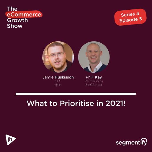 What to Prioritise in 2021! – Jamie Huskisson