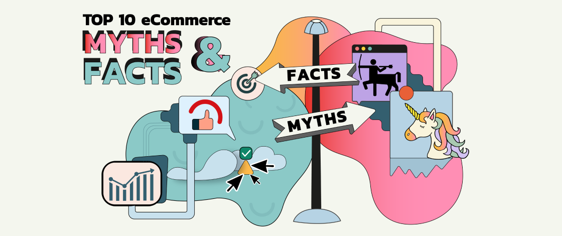 Top 10 eCommerce Myths & Facts